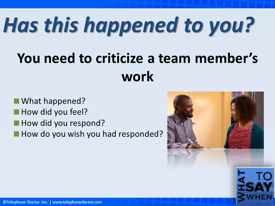 You need to criticize a team member's work