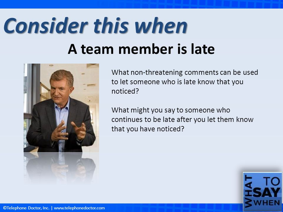 Consider this when A team member is late