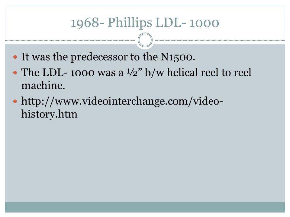 1968- Phillips LDL- 1000 It was the predecessor to the N1500.