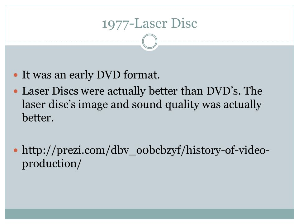 1977-Laser Disc It was an early DVD format.