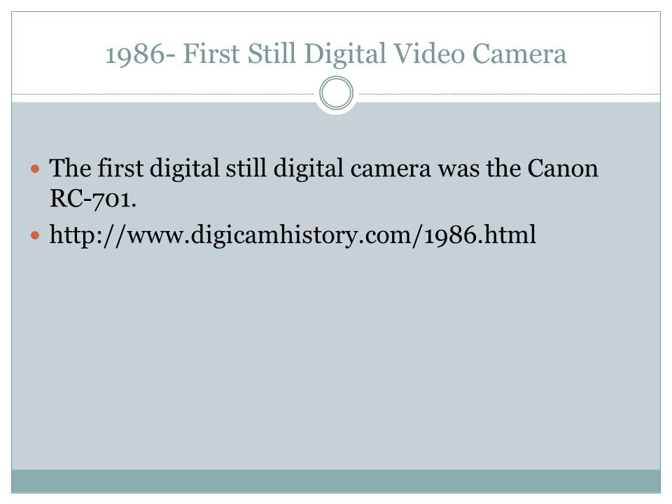 1986- First Still Digital Video Camera