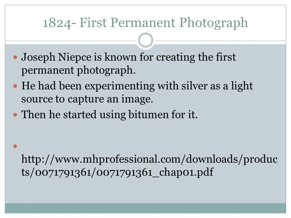 1824- First Permanent Photograph
