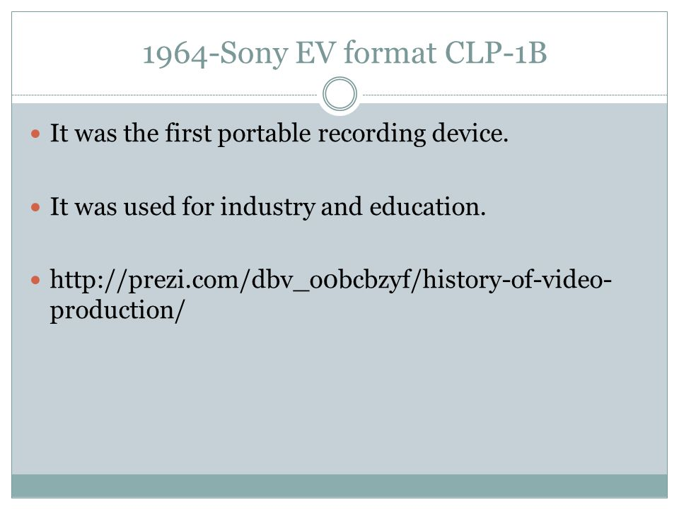 1964-Sony EV format CLP-1B It was the first portable recording device.