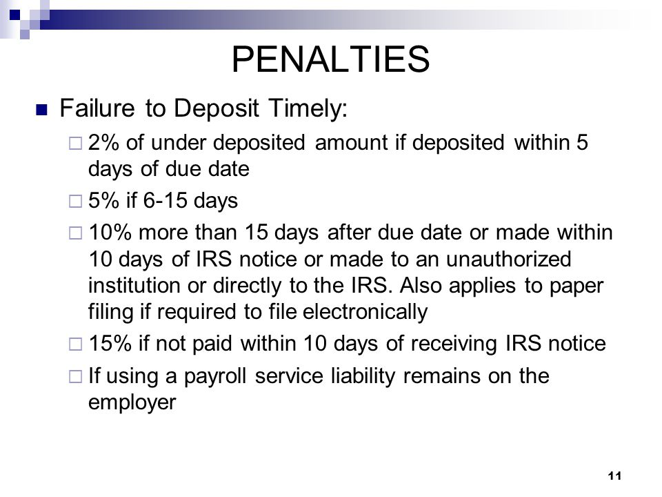 PENALTIES Failure to Deposit Timely: