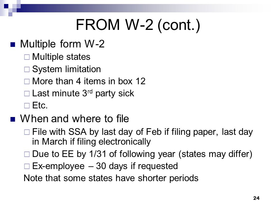 FROM W-2 (cont.) Multiple form W-2 When and where to file