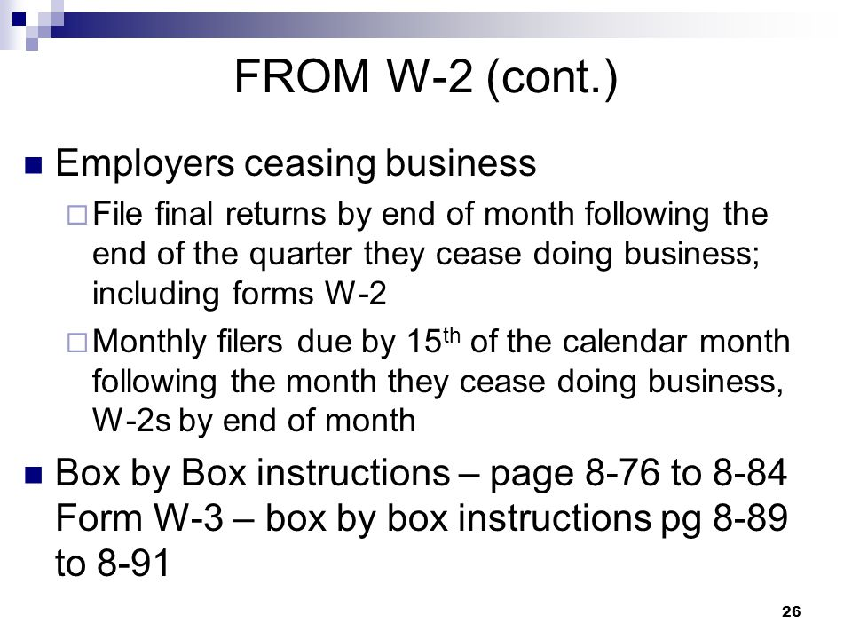 FROM W-2 (cont.) Employers ceasing business