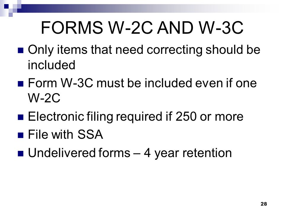 FORMS W-2C AND W-3C Only items that need correcting should be included