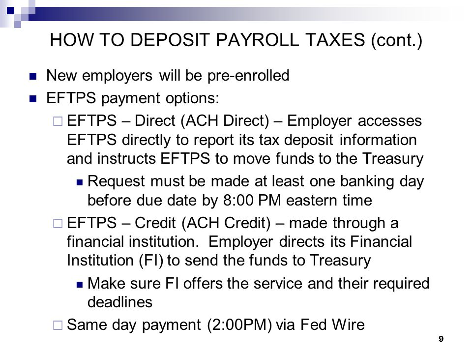 HOW TO DEPOSIT PAYROLL TAXES (cont.)