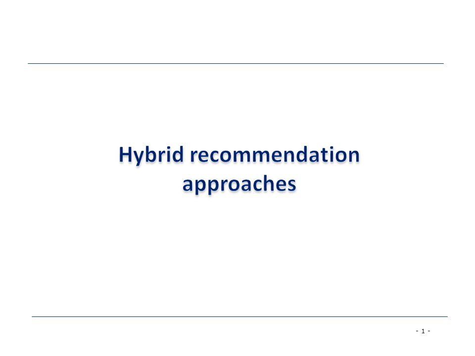 Hybrid recommendation approaches