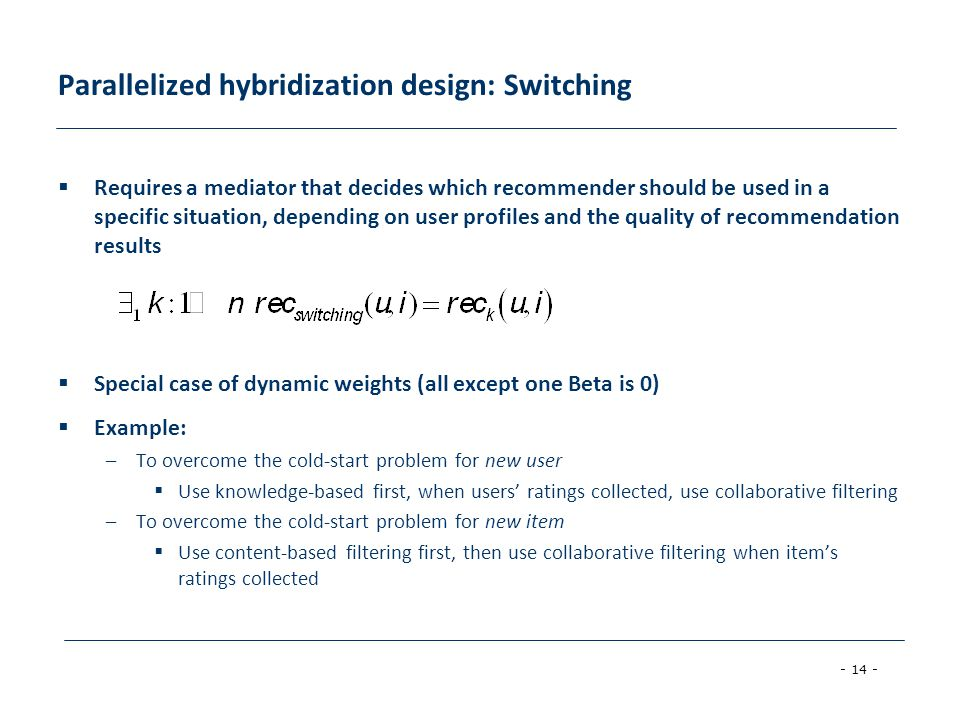 Parallelized hybridization design: Switching
