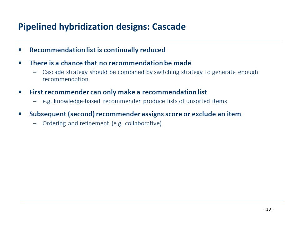 Pipelined hybridization designs: Cascade