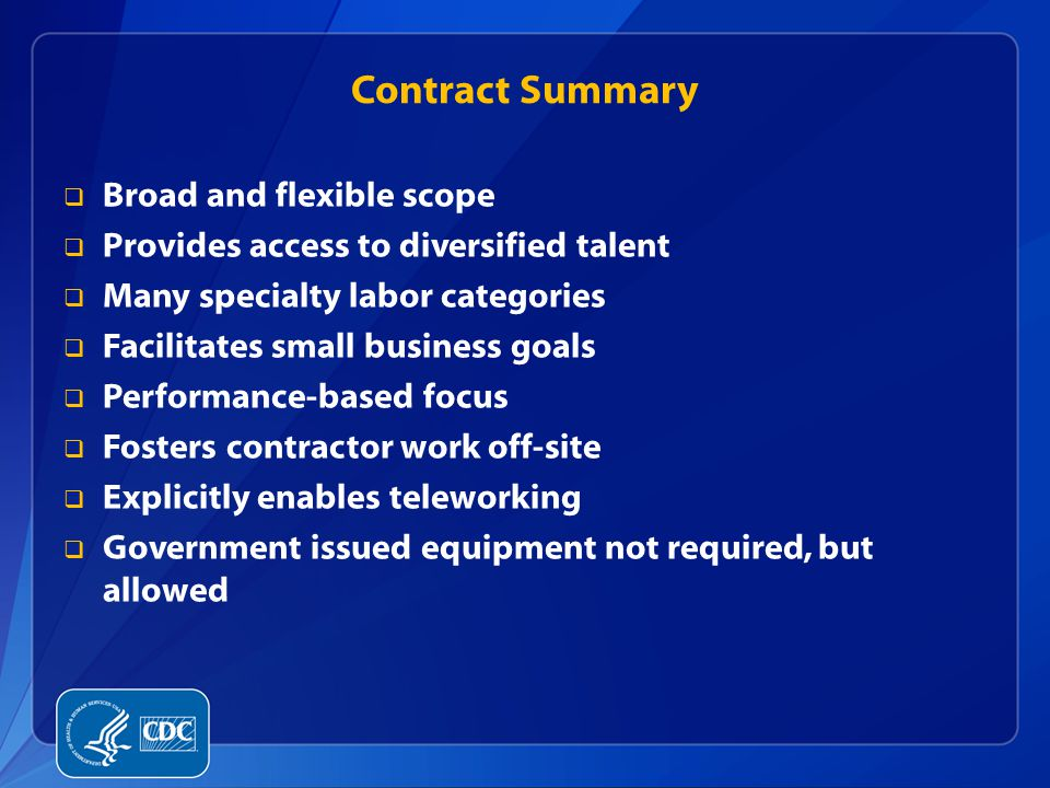 Contract Summary Broad and flexible scope