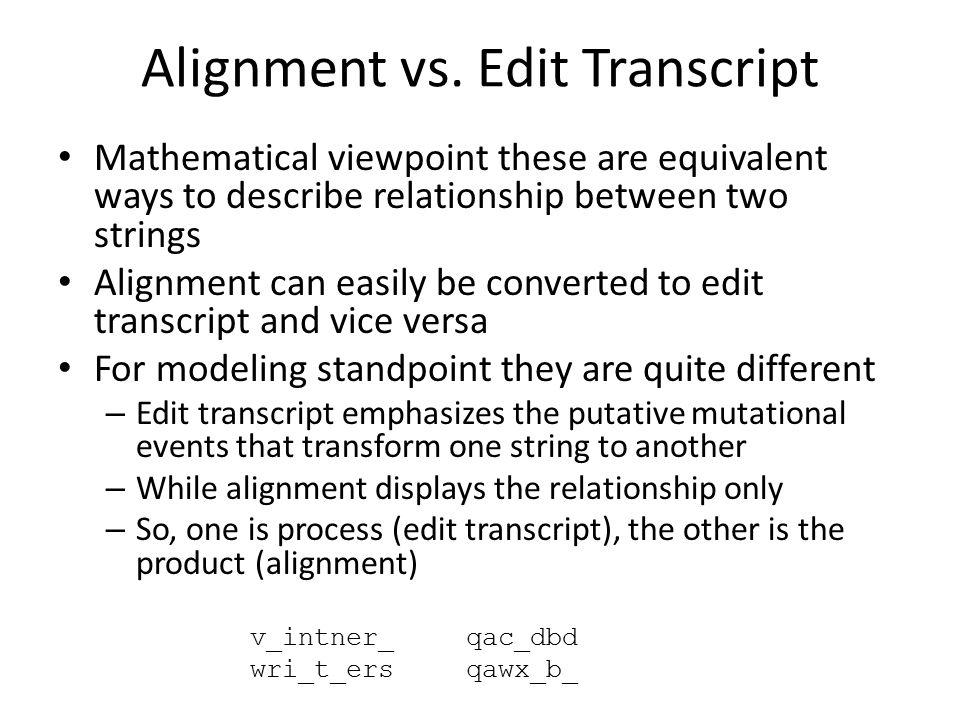 Alignment vs. Edit Transcript