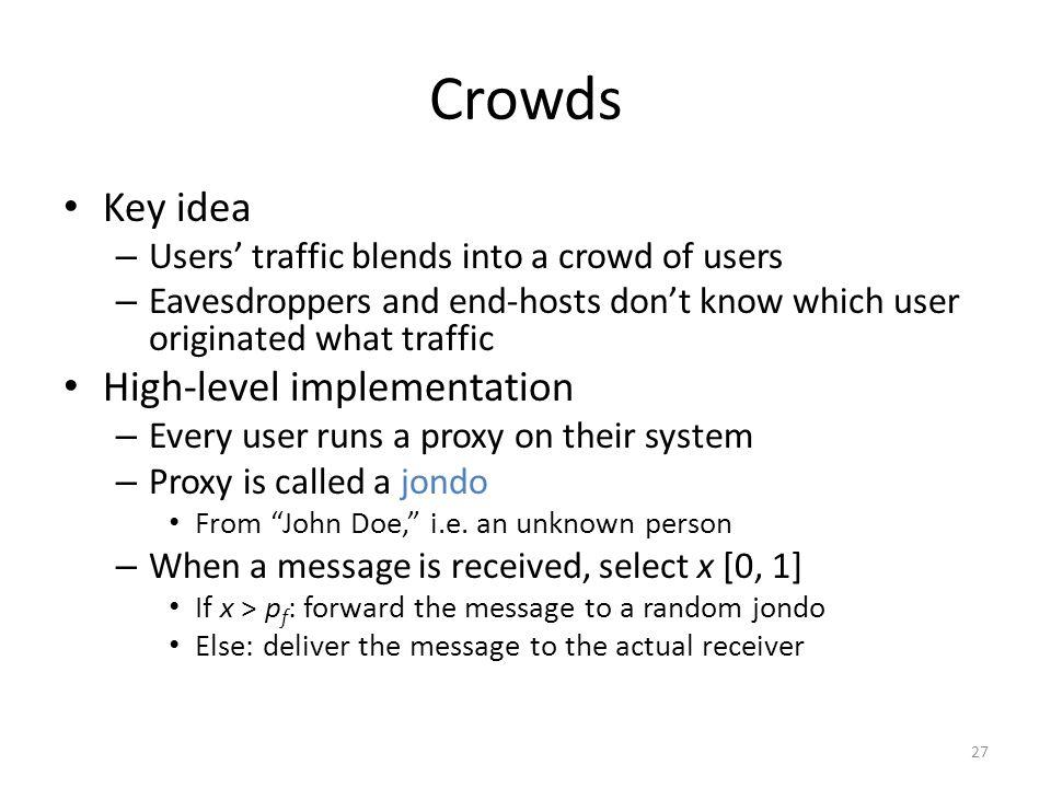 Crowds Key idea High-level implementation