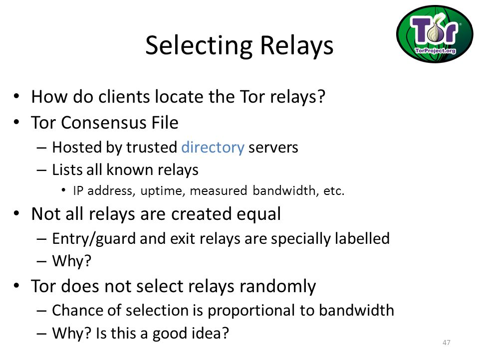 Selecting Relays How do clients locate the Tor relays