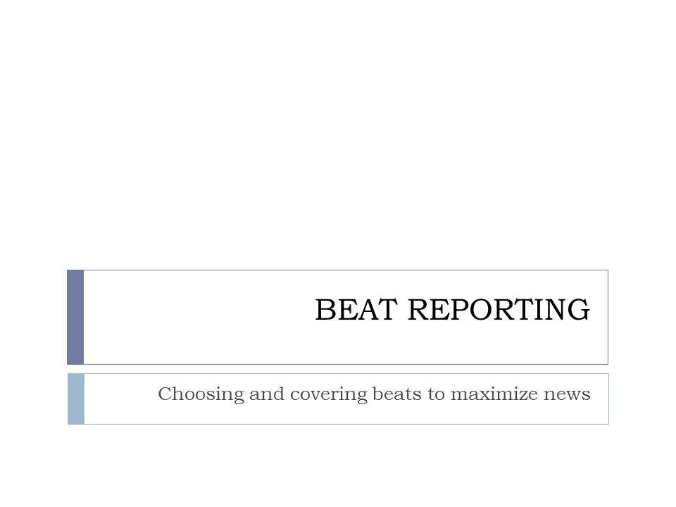Choosing and covering beats to maximize news