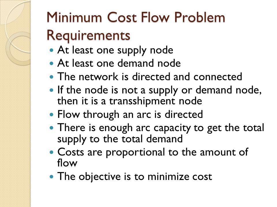 Minimum Cost Flow Problem Requirements