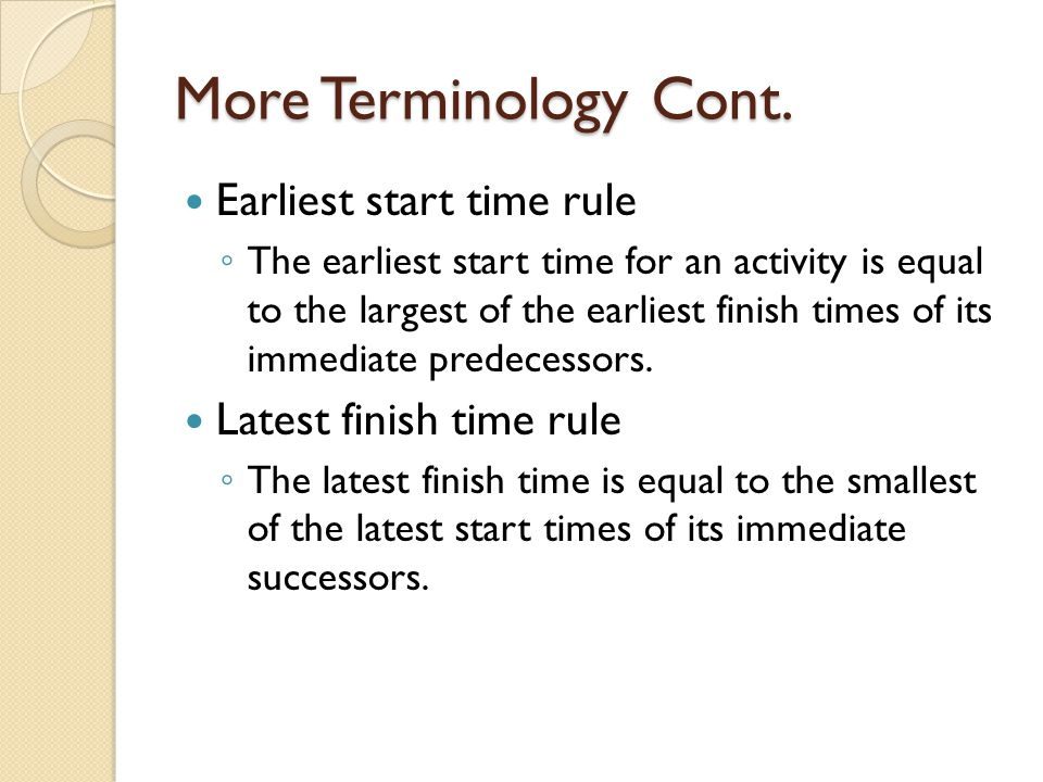 More Terminology Cont. Earliest start time rule