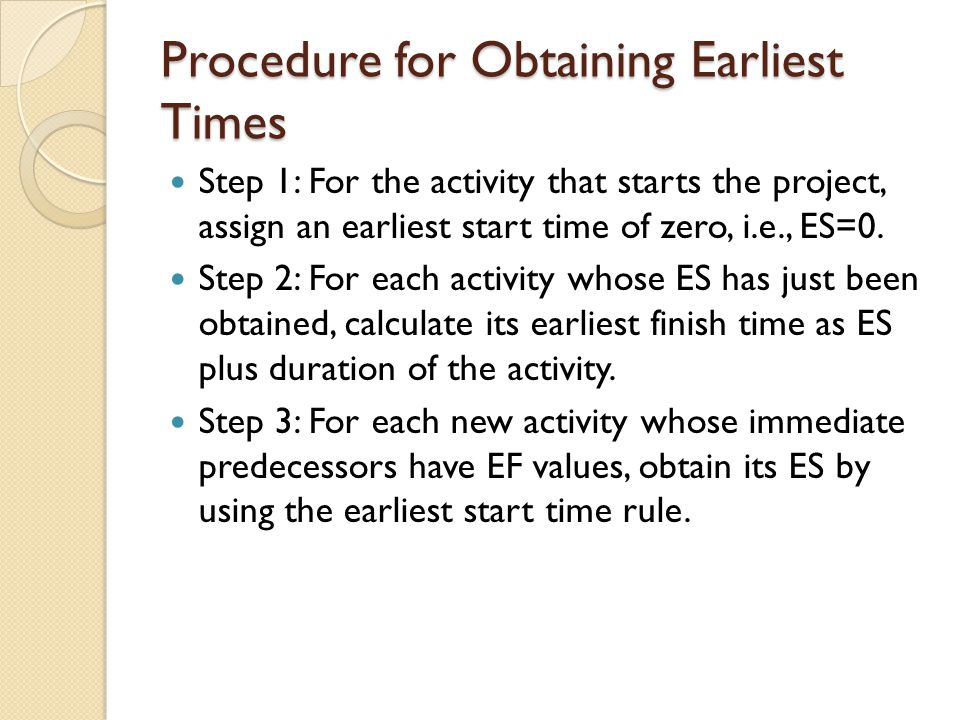 Procedure for Obtaining Earliest Times