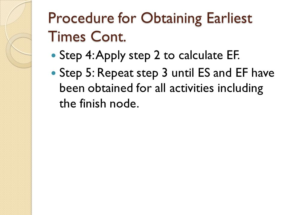 Procedure for Obtaining Earliest Times Cont.