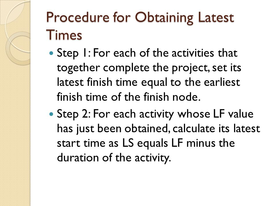 Procedure for Obtaining Latest Times
