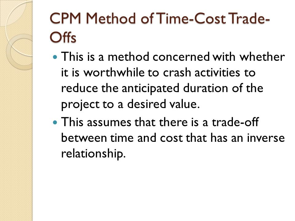 CPM Method of Time-Cost Trade-Offs