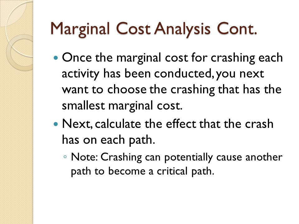 Marginal Cost Analysis Cont.