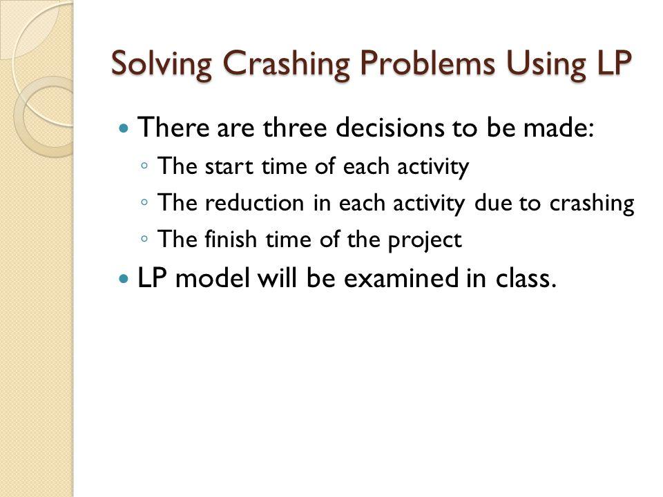 Solving Crashing Problems Using LP