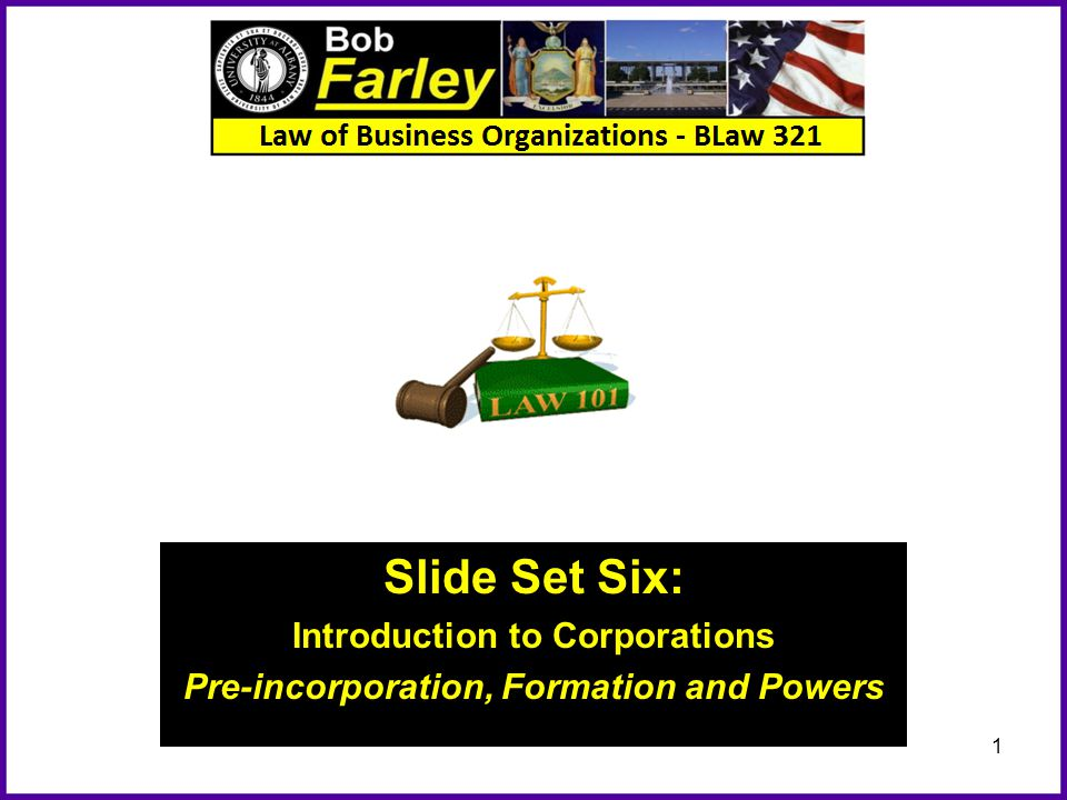 Introduction to Corporations Pre-incorporation, Formation and Powers