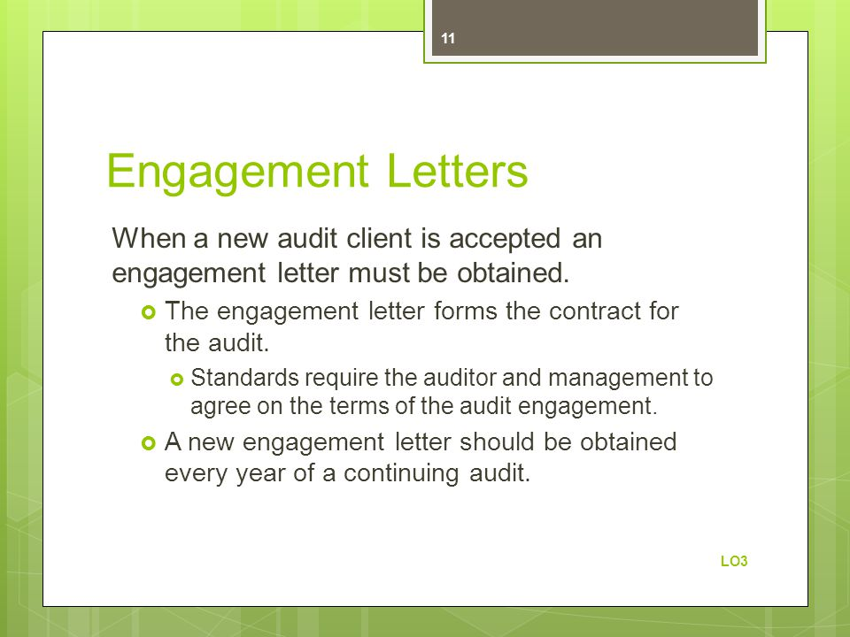 Engagement Letters When a new audit client is accepted an engagement letter must be obtained.