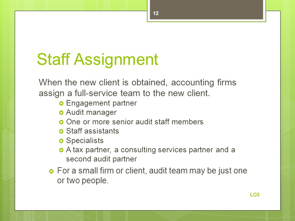 Staff Assignment When the new client is obtained, accounting firms assign a full-service team to the new client.