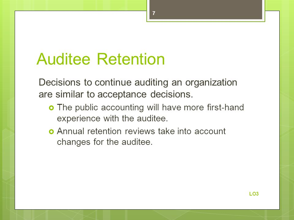 Auditee Retention Decisions to continue auditing an organization are similar to acceptance decisions.
