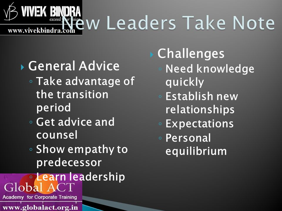 New Leaders Take Note Challenges General Advice Need knowledge quickly