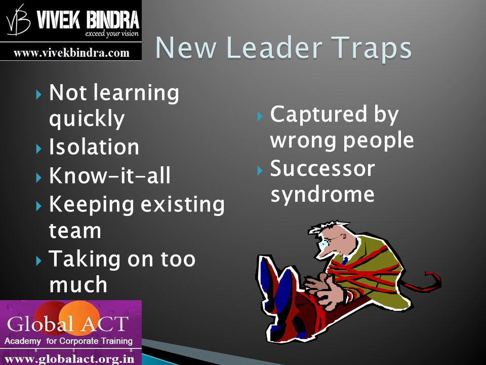 New Leader Traps Not learning quickly Captured by wrong people