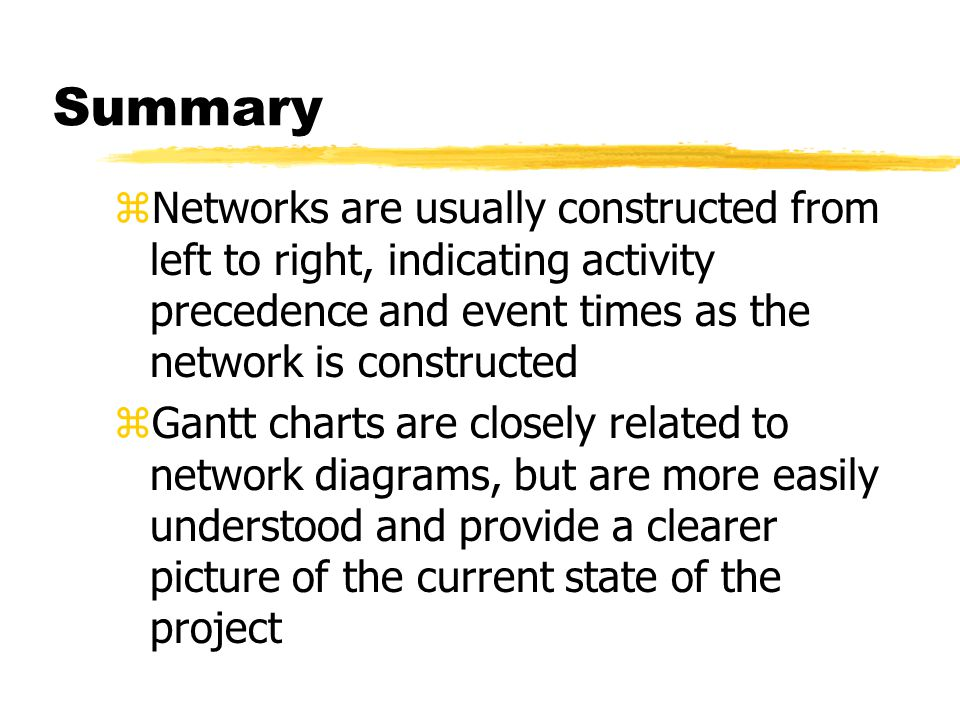Summary Networks are usually constructed from left to right, indicating activity precedence and event times as the network is constructed.