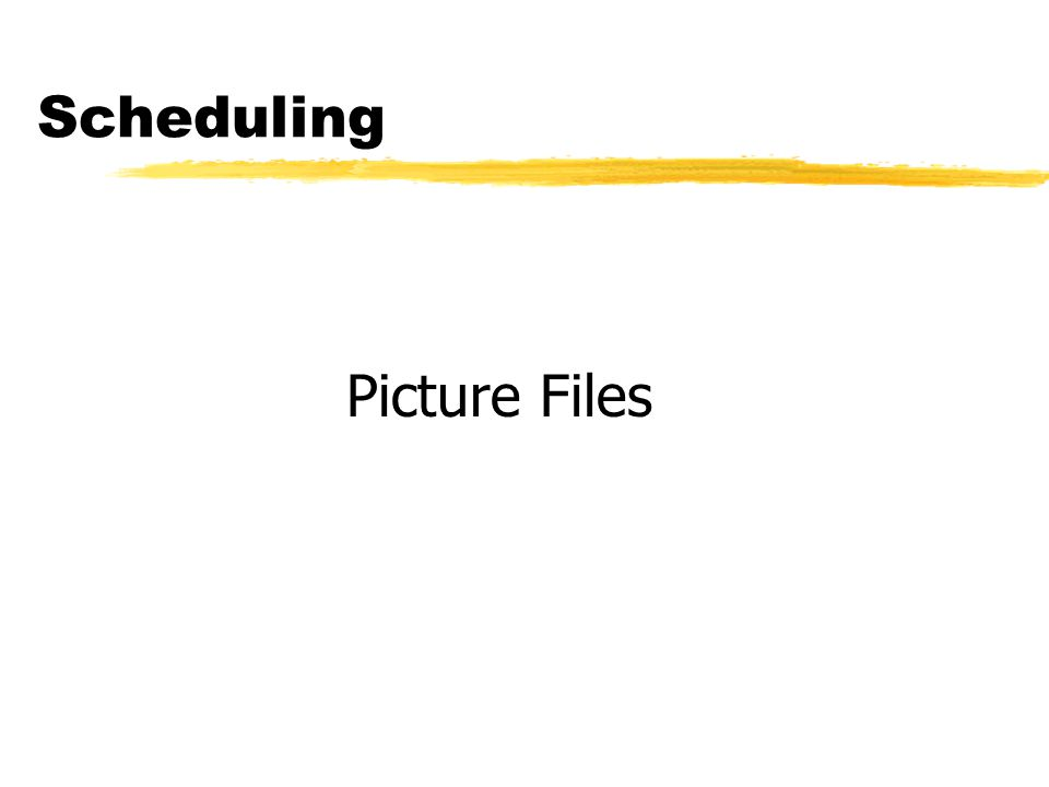 Scheduling Picture Files