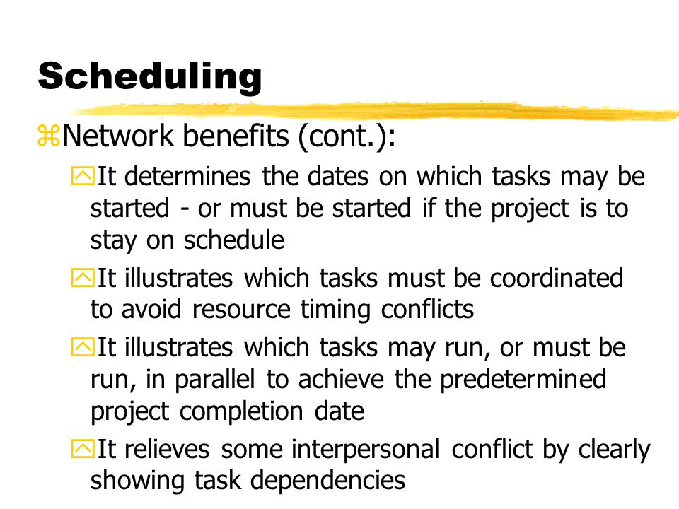 Scheduling Network benefits (cont.):