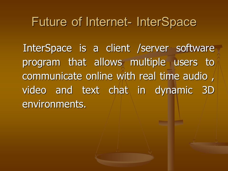Future of Internet- InterSpace