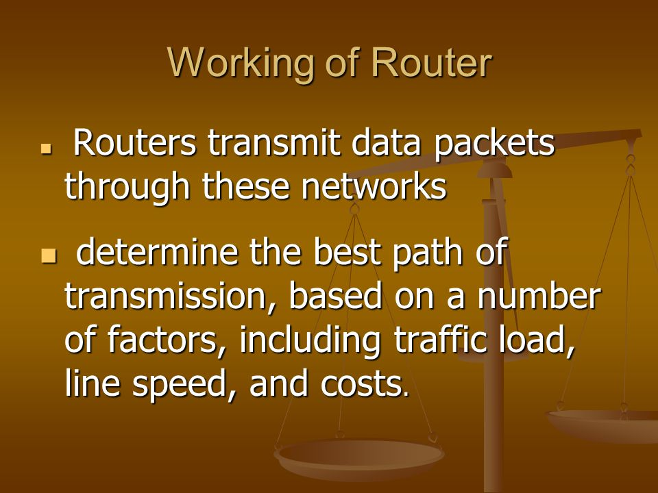 Working of Router Routers transmit data packets through these networks.