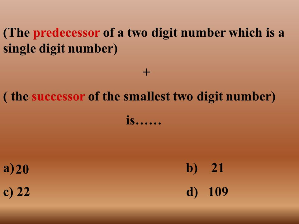(The predecessor of a two digit number which is a single digit number)