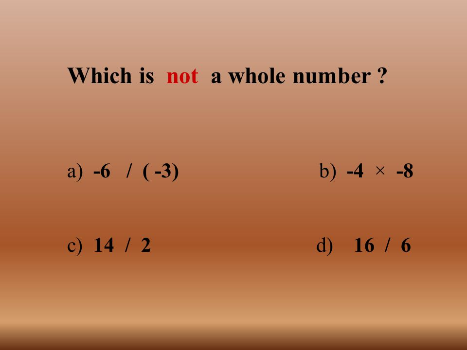 Which is not a whole number