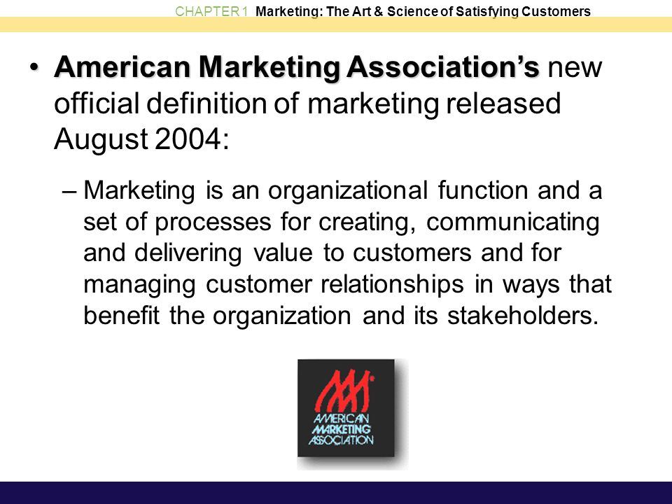 American Marketing Association's new official definition of marketing released August 2004: