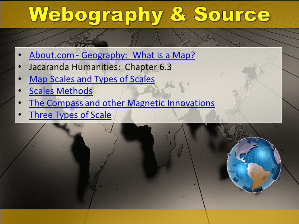 Webography & Source About.com - Geography: What is a Map