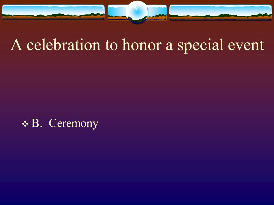 A celebration to honor a special event