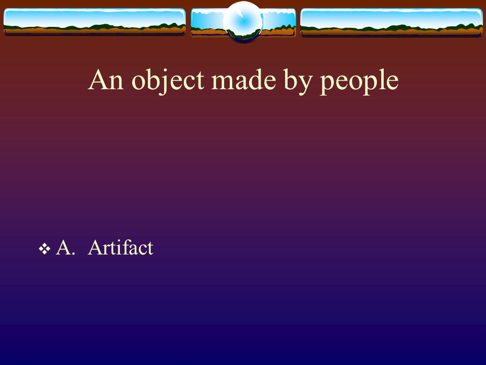 An object made by people