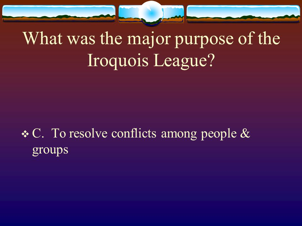 What was the major purpose of the Iroquois League