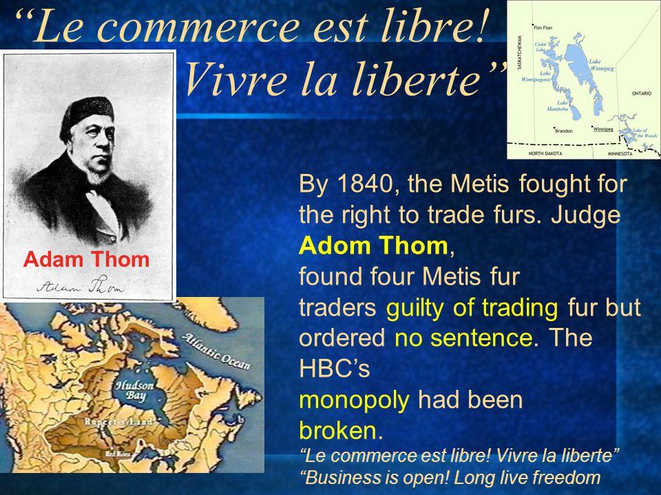 Le commerce est libre! Vivre la liberte
