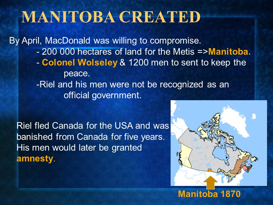 MANITOBA CREATED By April, MacDonald was willing to compromise.