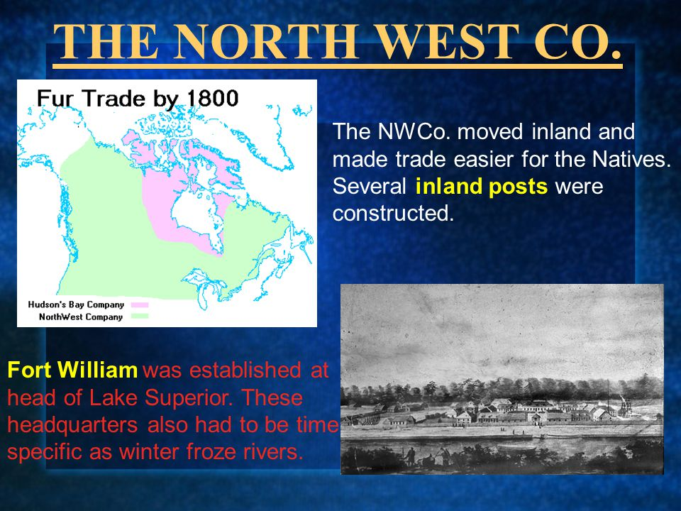 THE NORTH WEST CO. The NWCo. moved inland and