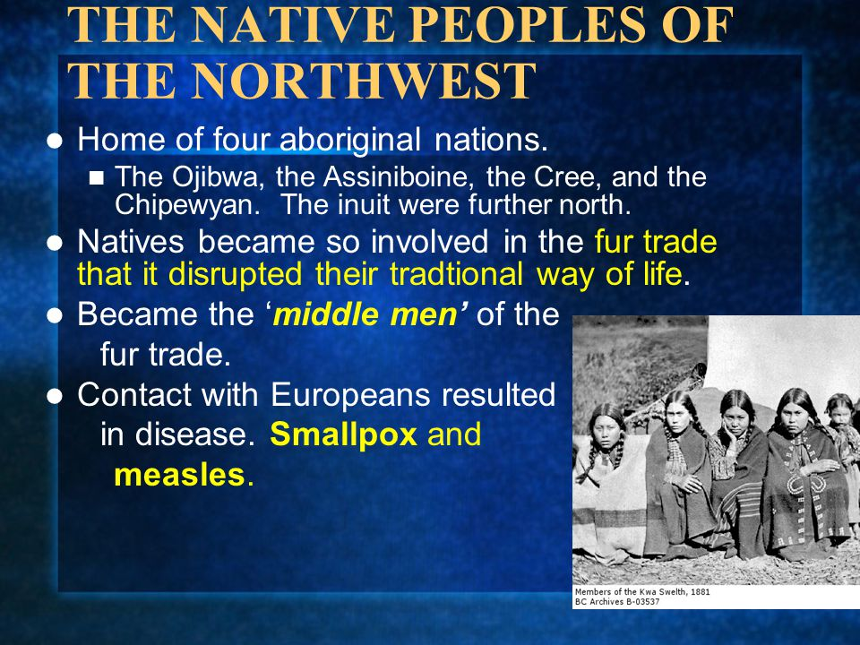THE NATIVE PEOPLES OF THE NORTHWEST